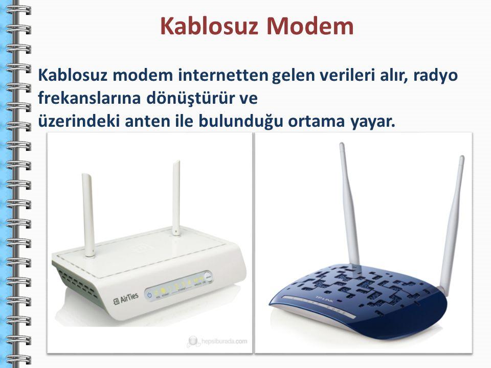 Kablosuz modem internetten gelen verileri alır, radyo frekanslarına dönüştürür ve üzerindeki anten ile bulunduğu ortama yayar. Kablosuz Modem