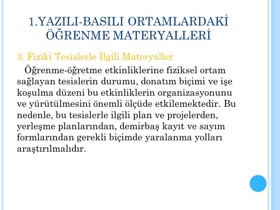 1.YAZILI-BASILI ORTAMLARDAKİ ÖĞRENME MATERYALLERİ 4.