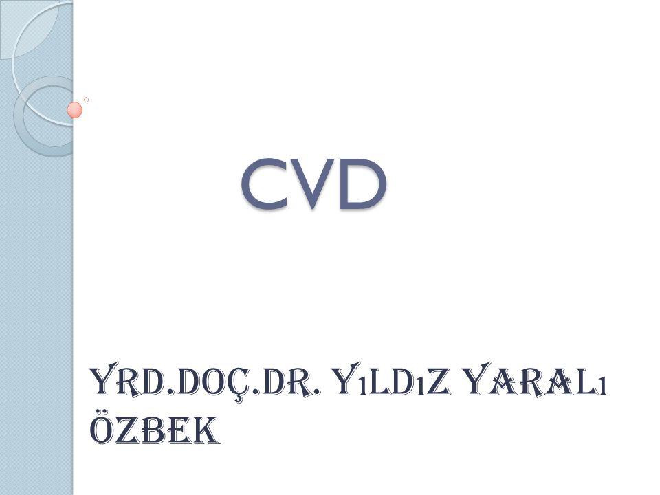 CVD YRD.Doç.DR. Y ı ld ı z yaral ı özbek