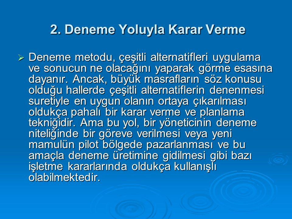 2.Deneme Yoluyla Karar Verme 2.