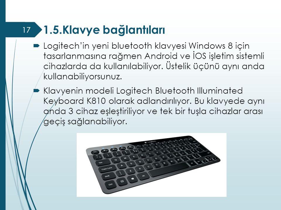  Logitech'in yeni bluetooth klavyesi Windows 8 için tasarlanmasına rağmen Android ve İOS işletim sistemli cihazlarda da kullanılabiliyor. Üstelik üçü