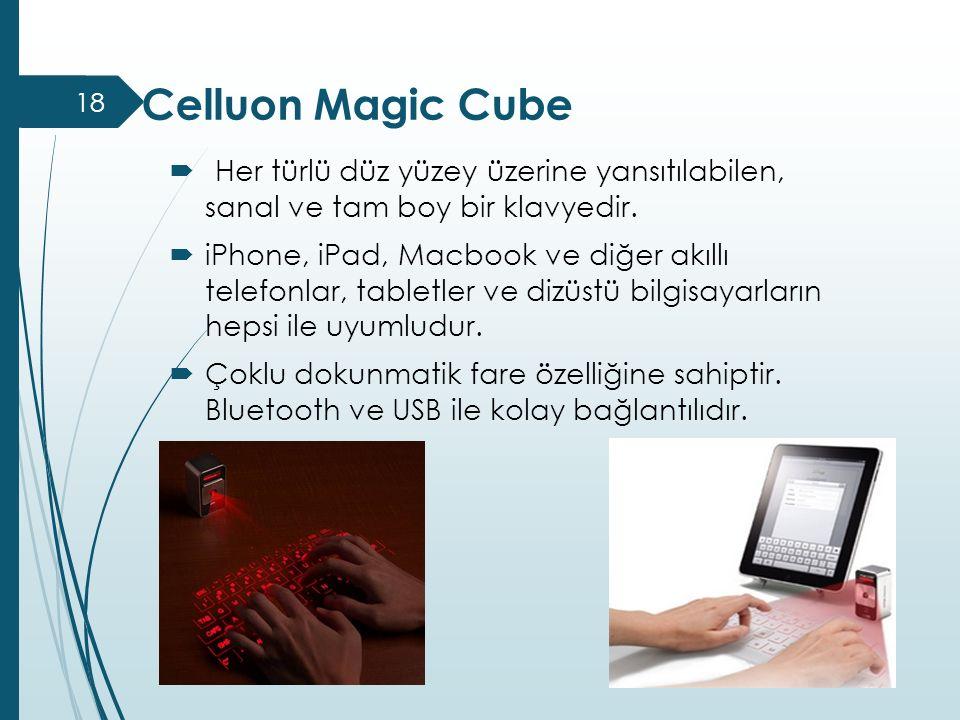 Celluon Magic Cube  Her türlü düz yüzey üzerine yansıtılabilen, sanal ve tam boy bir klavyedir.  iPhone, iPad, Macbook ve diğer akıllı telefonlar, t