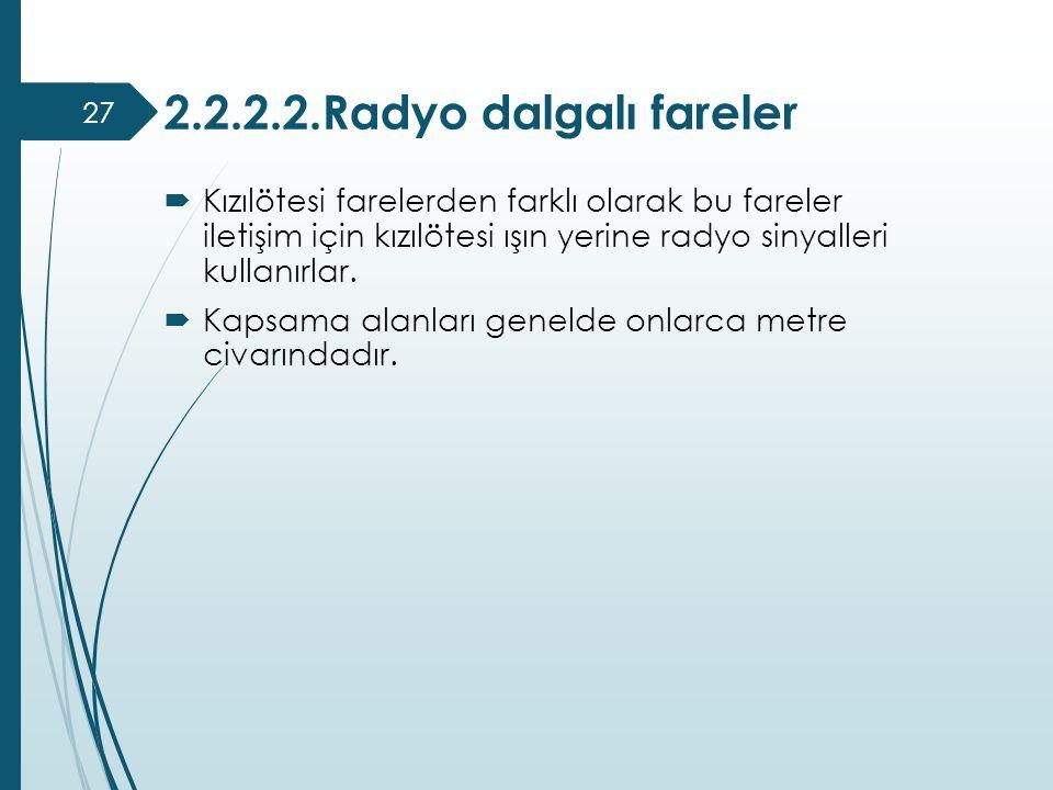 2.2.2.2.Radyo dalgalı fareler  Kızılötesi farelerden farklı olarak bu fareler iletişim için kızılötesi ışın yerine radyo sinyalleri kullanırlar.  Ka