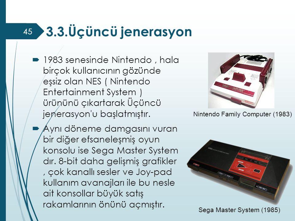 1983 senesinde Nintendo, hala birçok kullanıcının gözünde eşsiz olan NES ( Nintendo Entertainment System ) ürününü çıkartarak Üçüncü jenerasyon'u ba