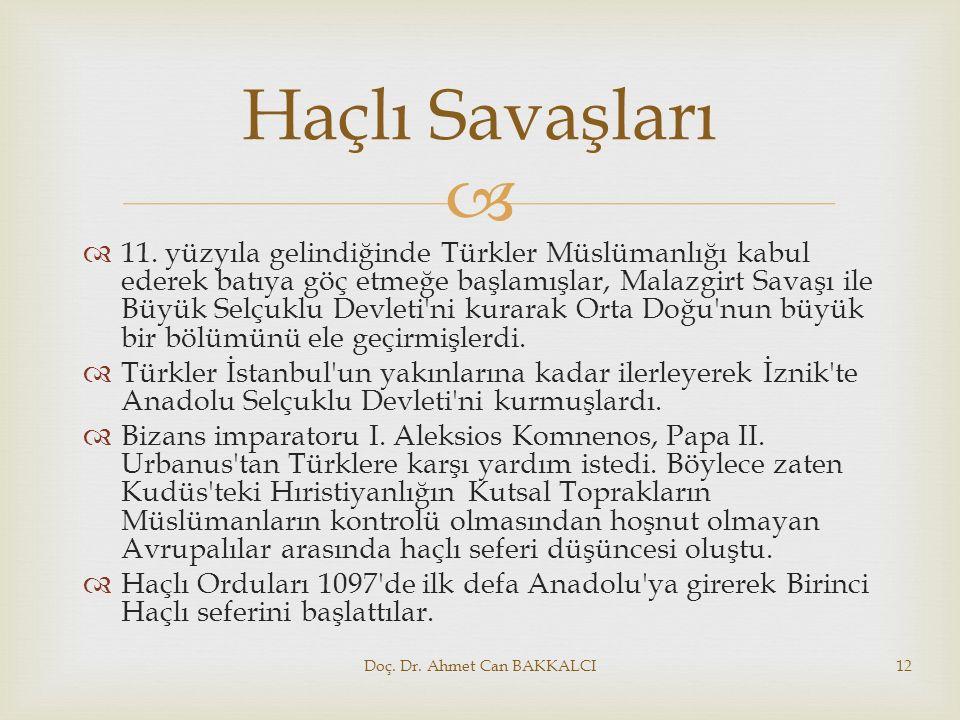   11. yüzyıla gelindiğinde Türkler Müslümanlığı kabul ederek batıya göç etmeğe başlamışlar, Malazgirt Savaşı ile Büyük Selçuklu Devleti'ni kurarak O