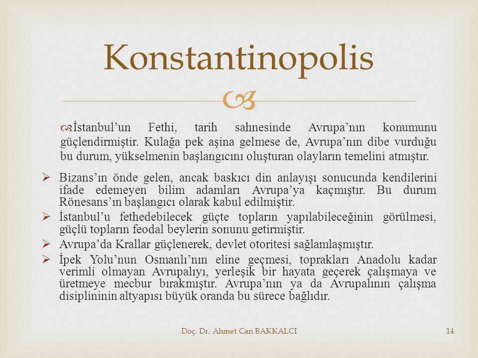   İstanbul'un Fethi, tarih sahnesinde Avrupa'nın konumunu güçlendirmiştir. Kulağa pek aşina gelmese de, Avrupa'nın dibe vurduğu bu durum, yükselmeni