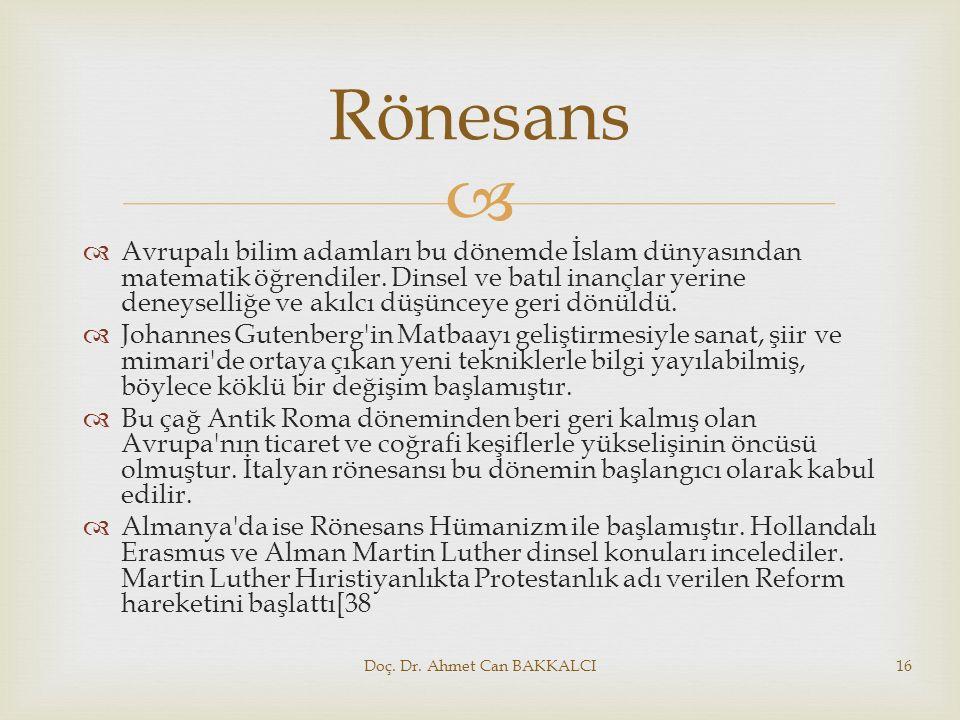   Avrupalı bilim adamları bu dönemde İslam dünyasından matematik öğrendiler. Dinsel ve batıl inançlar yerine deneyselliğe ve akılcı düşünceye geri d