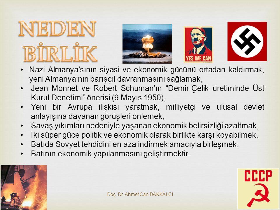 Doç. Dr. Ahmet Can BAKKALCI22 Nazi Almanya'sının siyasi ve ekonomik gücünü ortadan kaldırmak, yeni Almanya'nın barışçıl davranmasını sağlamak, Jean Mo