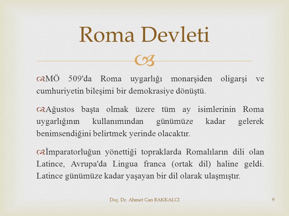   MÖ 509'da Roma uygarlığı monarşiden oligarşi ve cumhuriyetin bileşimi bir demokrasiye dönüştü.  Ağustos başta olmak üzere tüm ay isimlerinin Roma