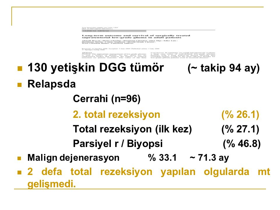 130 yetişkin DGG tümör (~ takip 94 ay) Relapsda Cerrahi (n=96) 2.