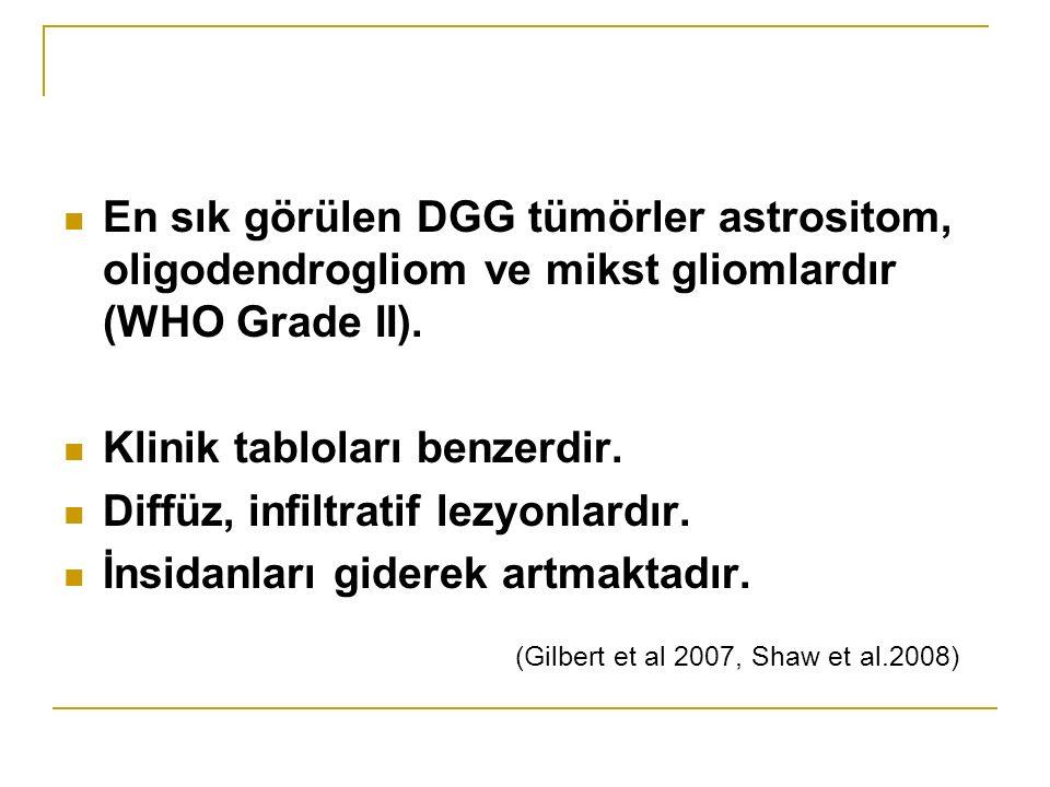 En sık görülen DGG tümörler astrositom, oligodendrogliom ve mikst gliomlardır (WHO Grade II).