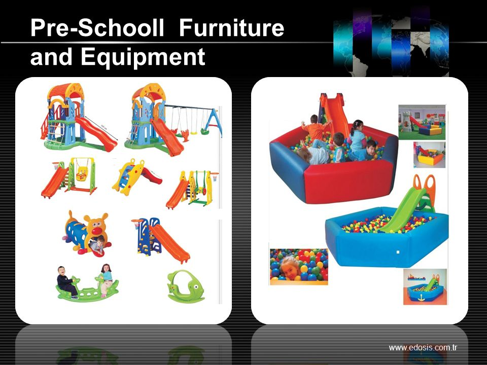 Pre-Schooll Furniture and Equipment www.edosis.com.tr