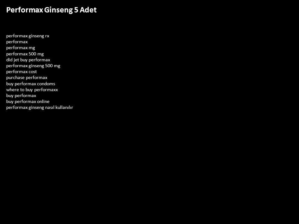 Performax Ginseng 5 Adet performax ginseng rx performax performax mg performax 500 mg did jet buy performax performax ginseng 500 mg performax cost pu