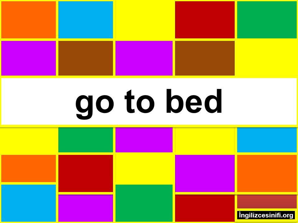 go to bed İngilizcesinifi.org