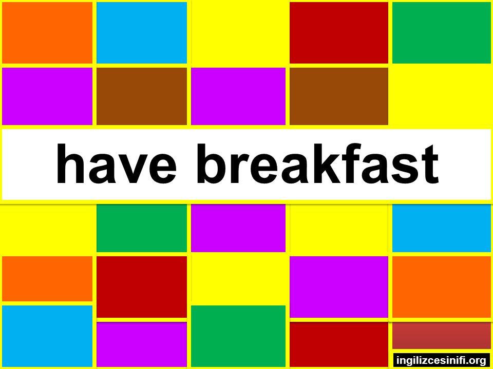 have breakfast ingilizcesinifi.org