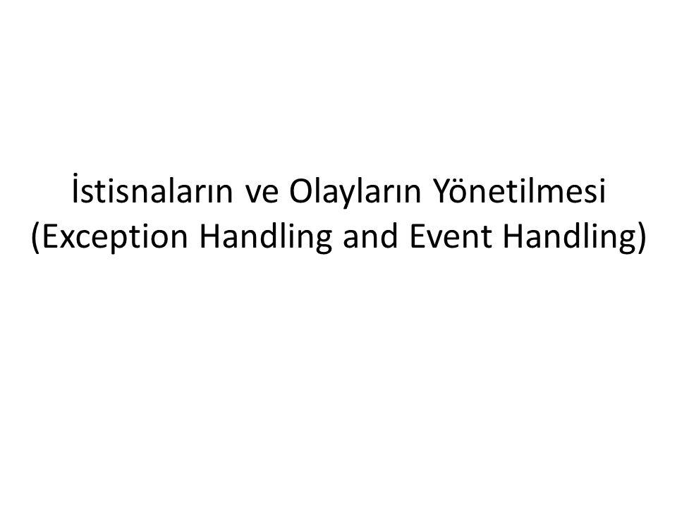 İstisnaların ve Olayların Yönetilmesi (Exception Handling and Event Handling)