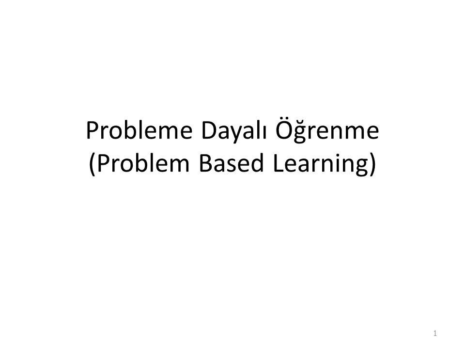 Probleme dayalı öğrenme (PDÖ), araştırma etrafında organize edilen deneysel öğrenmeyi (yaparak, yaşayarak), var olan karışıklığın çözümünü ve gerçek hayat problemlerini temel alır (Torp & Sage, 1998).