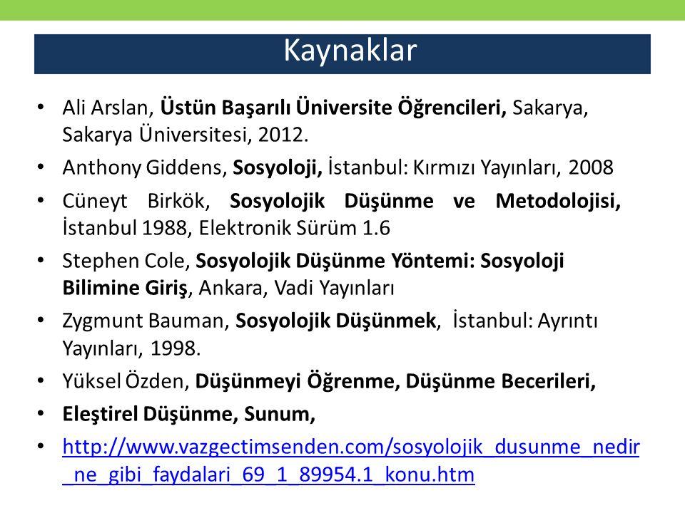 Ali Arslan, Üstün Başarılı Üniversite Öğrencileri, Sakarya, Sakarya Üniversitesi, 2012. Anthony Giddens, Sosyoloji, İstanbul: Kırmızı Yayınları, 2008
