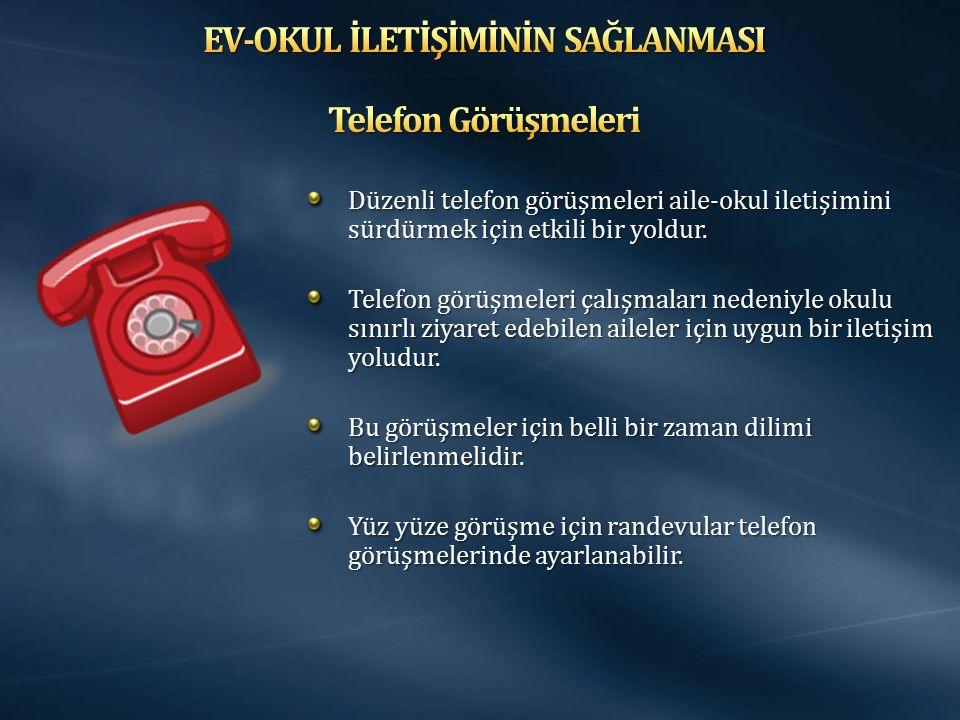 Düzenli telefon görüşmeleri aile-okul iletişimini sürdürmek için etkili bir yoldur.