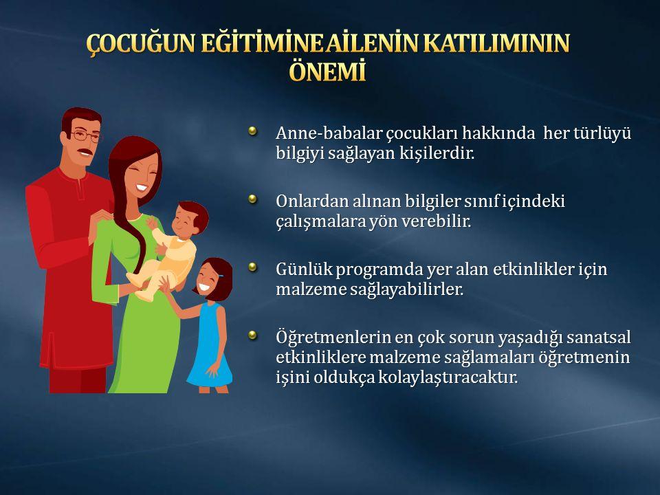 Anne-babalar çocukları hakkında her türlüyü bilgiyi sağlayan kişilerdir.