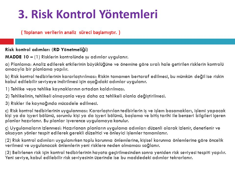 3.Risk Kontrol Yöntemleri ( Toplanan verilerin analiz süreci başlamıştır.