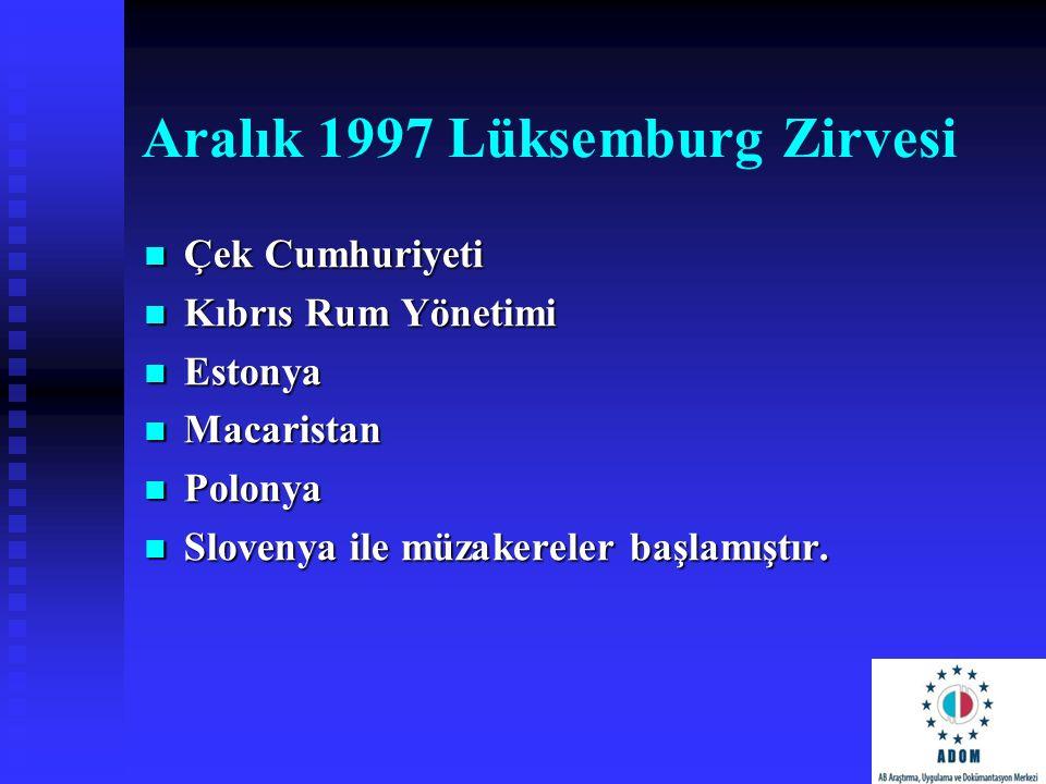 Aralık 1997 Lüksemburg Zirvesi Çek Cumhuriyeti Çek Cumhuriyeti Kıbrıs Rum Yönetimi Kıbrıs Rum Yönetimi Estonya Estonya Macaristan Macaristan Polonya P