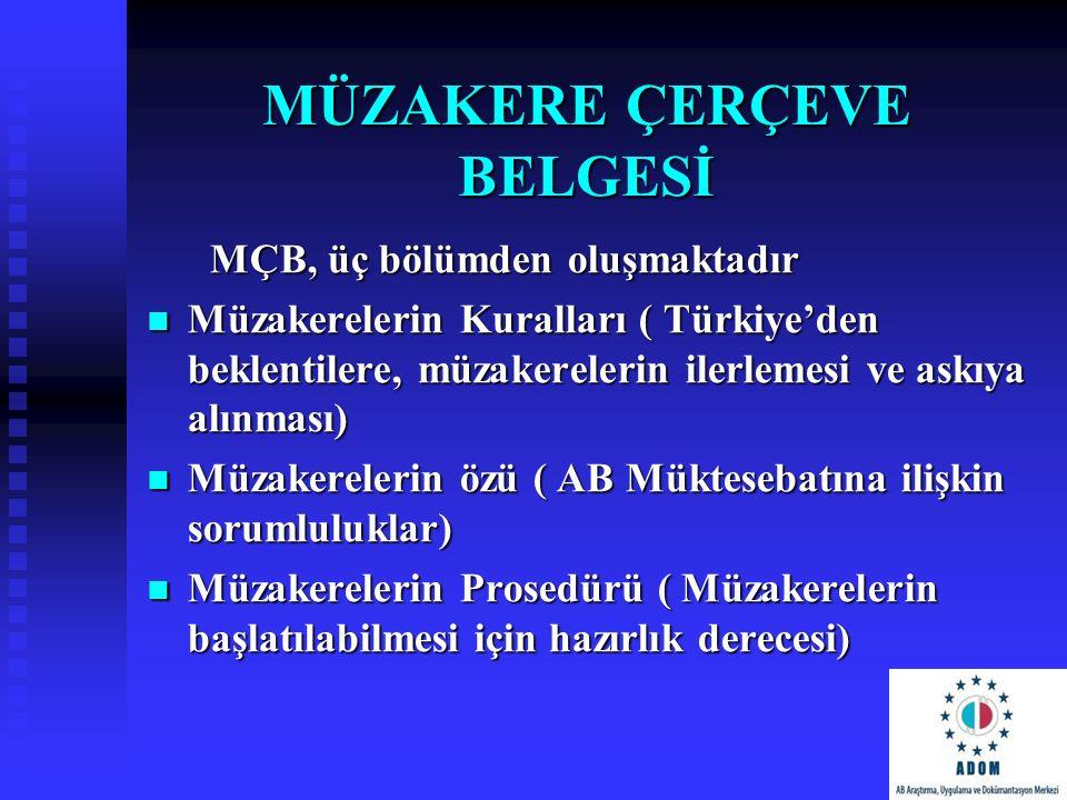 MÜZAKERE ÇERÇEVE BELGESİ MÇB, üç bölümden oluşmaktadır MÇB, üç bölümden oluşmaktadır Müzakerelerin Kuralları ( Türkiye'den beklentilere, müzakerelerin
