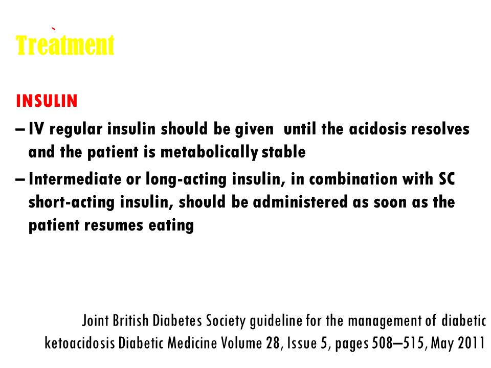 Treatment MONITOR Blood glucose every 1–2 h; Serum electrolytes and anion gap every 4 h for first 24 h.