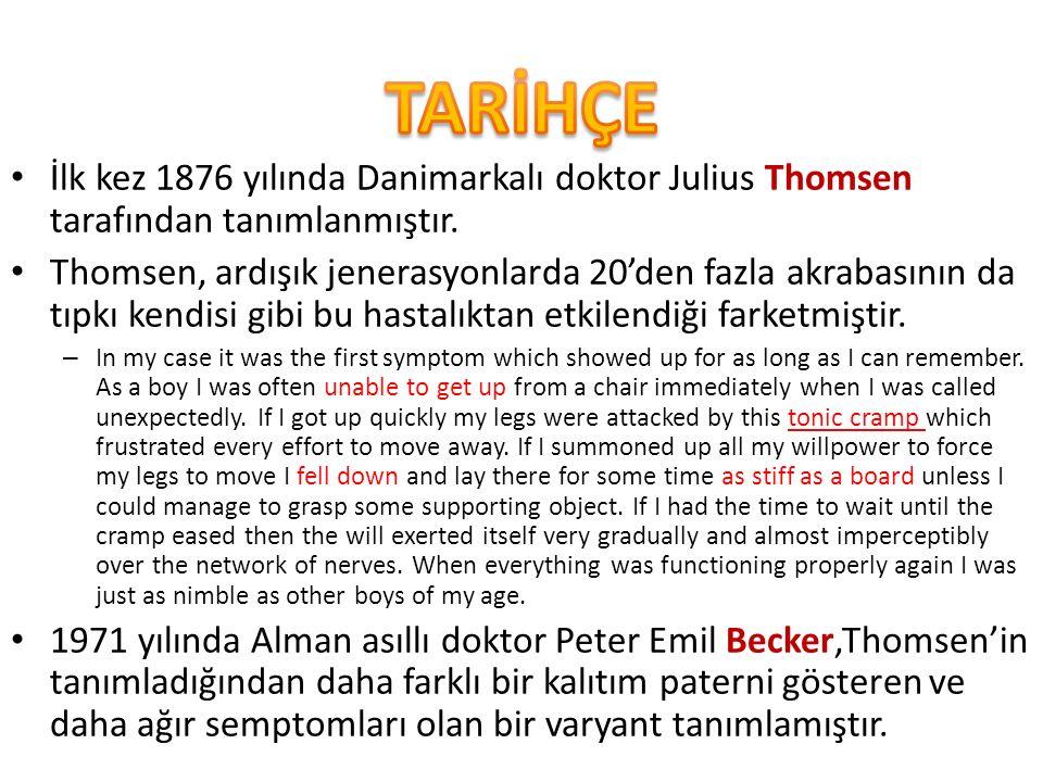İlk kez 1876 yılında Danimarkalı doktor Julius Thomsen tarafından tanımlanmıştır.
