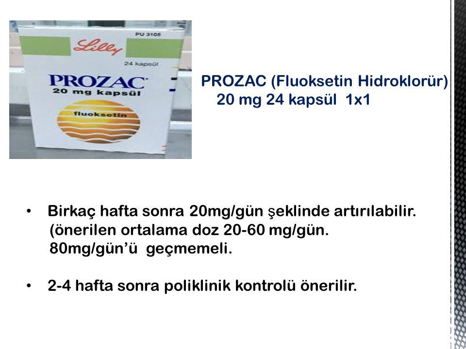 PROZAC (Fluoksetin Hidroklorür) 20 mg 24 kapsül 1x1 Birkaç hafta sonra 20mg/gün ş eklinde artırılabilir.