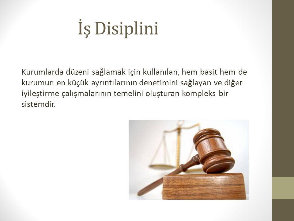 İş Disiplini Kurumlarda düzeni sağlamak için kullanılan, hem basit hem de kurumun en küçük ayrıntılarının denetimini sağlayan ve diğer iyileştirme çal
