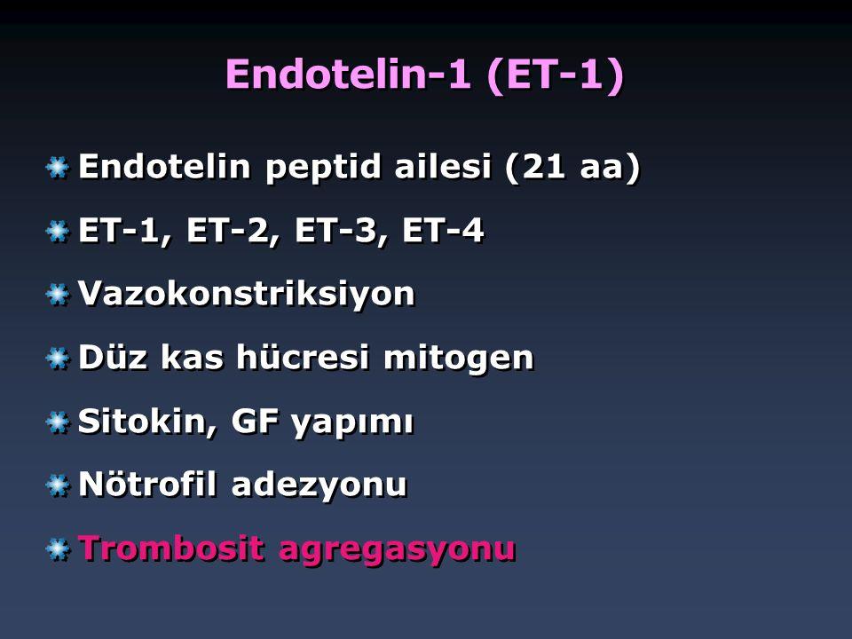 Endotelin-1 (ET-1) Endotelin peptid ailesi (21 aa) ET-1, ET-2, ET-3, ET-4 Vazokonstriksiyon Düz kas hücresi mitogen Sitokin, GF yapımı  Nötrofil adez