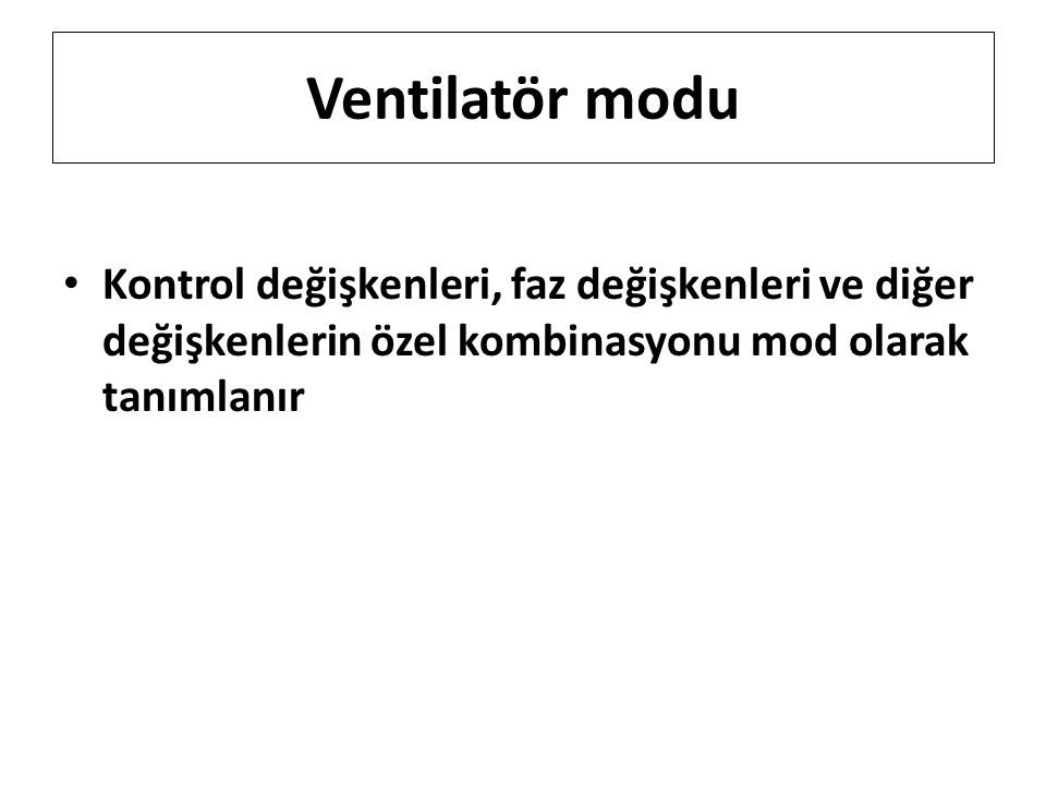 Ventilatör modu Kontrol değişkenleri, faz değişkenleri ve diğer değişkenlerin özel kombinasyonu mod olarak tanımlanır