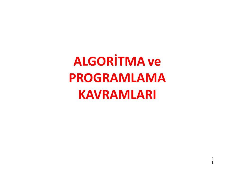 ALGORİTMA ve PROGRAMLAMA KAVRAMLARI 1 1