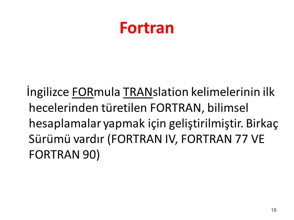 Fortran İngilizce FORmula TRANslation kelimelerinin ilk hecelerinden türetilen FORTRAN, bilimsel hesaplamalar yapmak için geliştirilmiştir. Birkaç Sür
