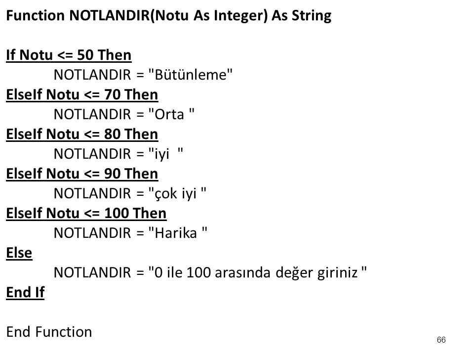 Function NOTLANDIR(Notu As Integer) As String If Notu <= 50 Then NOTLANDIR =