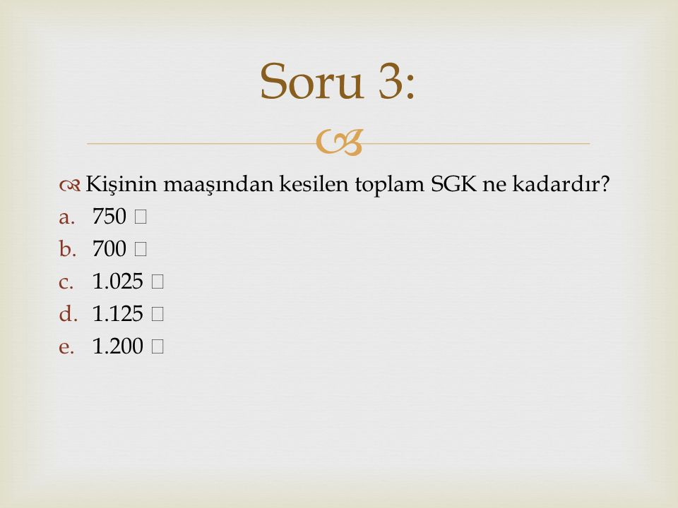   Kişi için işveren tarafından ödenen toplam SGK ne kadardır.