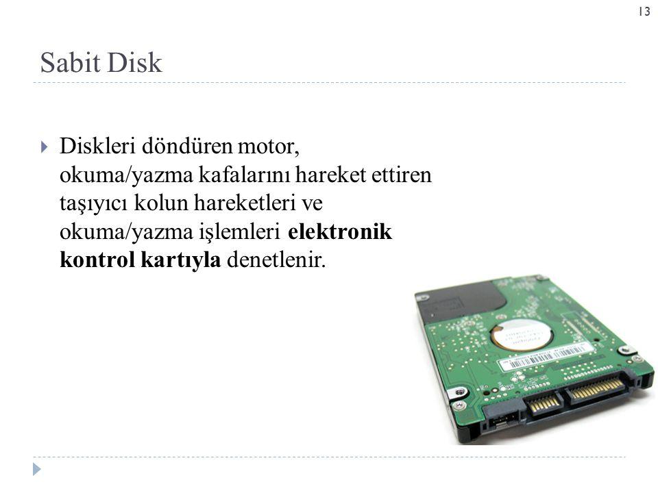  Diskleri döndüren motor, okuma/yazma kafalarını hareket ettiren taşıyıcı kolun hareketleri ve okuma/yazma işlemleri elektronik kontrol kartıyla denetlenir.