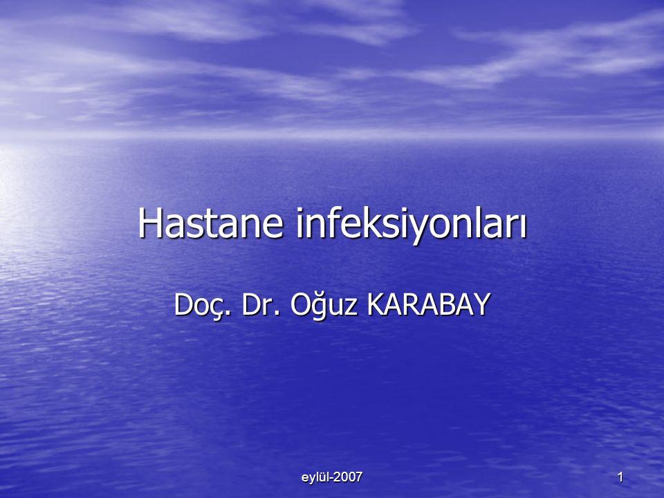 eylül-20071 Hastane infeksiyonları Doç. Dr. Oğuz KARABAY
