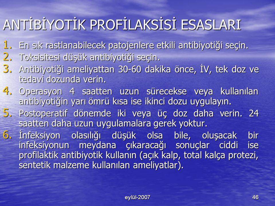 eylül-200746 ANTİBİYOTİK PROFİLAKSİSİ ESASLARI 1.