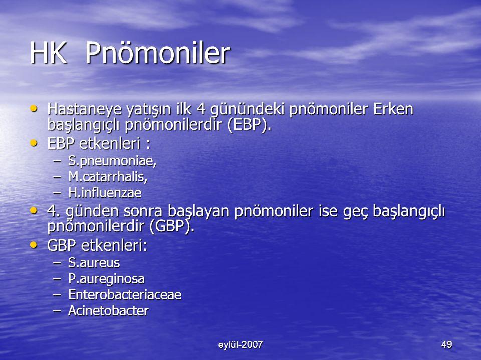 eylül-200749 HK Pnömoniler Hastaneye yatışın ilk 4 günündeki pnömoniler Erken başlangıçlı pnömonilerdir (EBP).