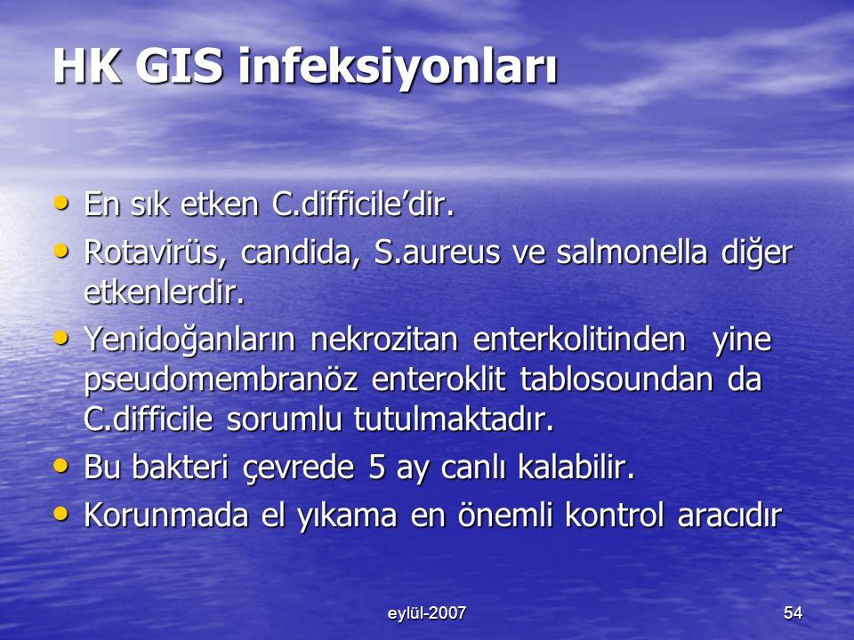 eylül-200754 HK GIS infeksiyonları En sık etken C.difficile'dir.