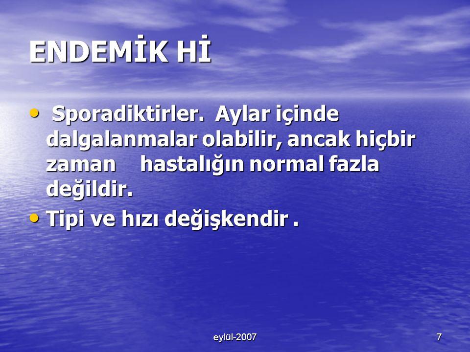 eylül-20077 ENDEMİK Hİ Sporadiktirler.