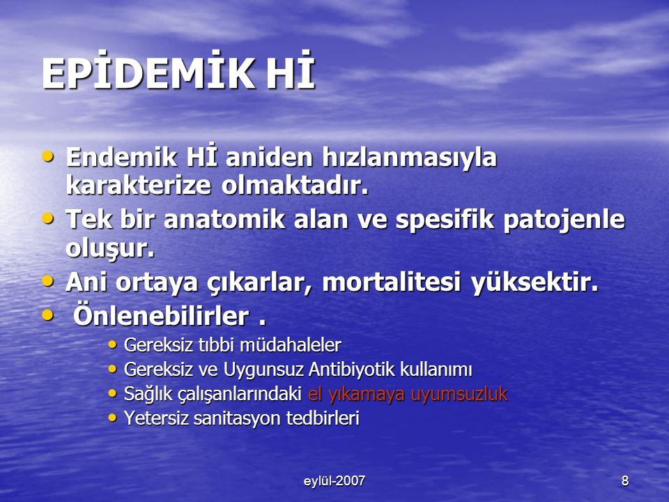 eylül-20078 EPİDEMİK Hİ Endemik Hİ aniden hızlanmasıyla karakterize olmaktadır.