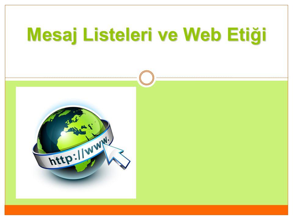 Mesaj Listeleri ve Web Etiği