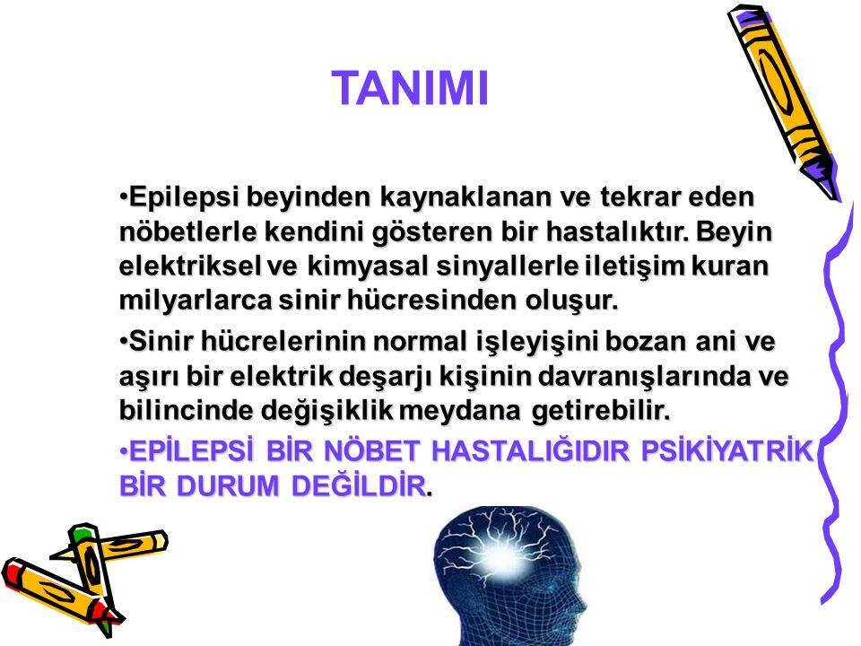 TANIMI Epilepsi beyinden kaynaklanan ve tekrar eden nöbetlerle kendini gösteren bir hastalıktır. Beyin elektriksel ve kimyasal sinyallerle iletişim ku