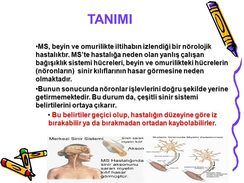 TANIMI MS, beyin ve omurilikte iltihabın izlendiği bir nörolojik hastalıktır. MS'te hastalığa neden olan yanlış çalışan bağışıklık sistemi hücreleri,