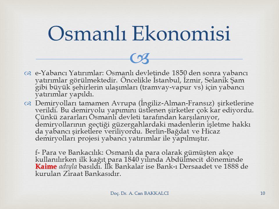   e-Yabancı Yatırımlar: Osmanlı devletinde 1850 den sonra yabancı yatırımlar görülmektedir.
