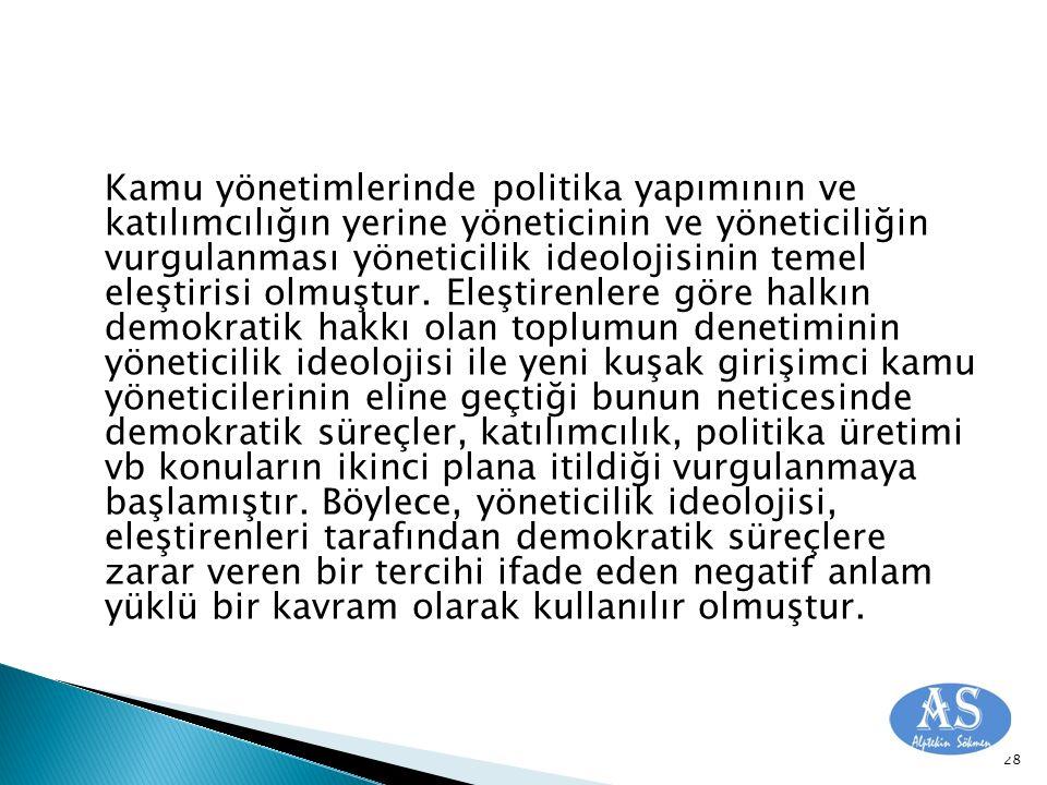 Kamu yönetimlerinde politika yapımının ve katılımcılığın yerine yöneticinin ve yöneticiliğin vurgulanması yöneticilik ideolojisinin temel eleştirisi olmuştur.