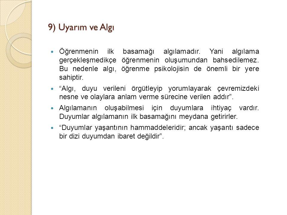9) Uyarım ve Algı Öğrenmenin ilk basamağı algılamadır.